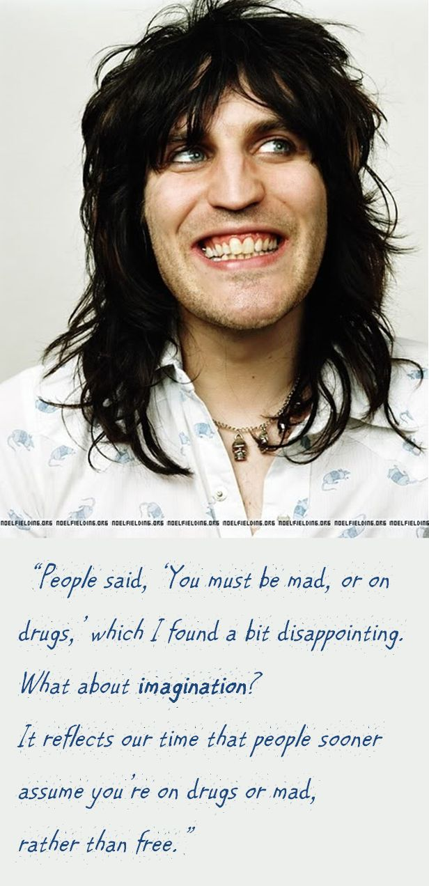 Noel Fielding, Champion of Imagination also those crossed over front teeth help my self esteem lol