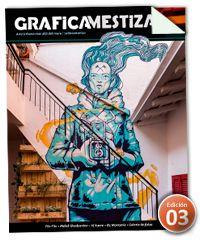 Ya esta en linea la Revista Gráfica Mestiza Edición 03 para que la consulten!!