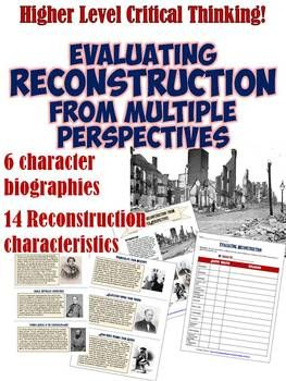 This excellent, interactive student activity has your class assuming the roles of various people during the Age of Reconstruction and evaluating how they would feel about Reconstruction.Students are assigned one of six characters (a freed slave, former plantation owner, teacher with the Freedmen's Bureau, etc) and must read the short biography to think critically about each aspect of Reconstruction.
