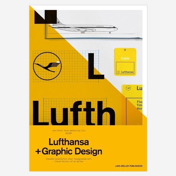 Lars Müller Publishers A5/05:Lufthansa and Graphic Design Visuelle Geschichte einer Fluggesellschaft