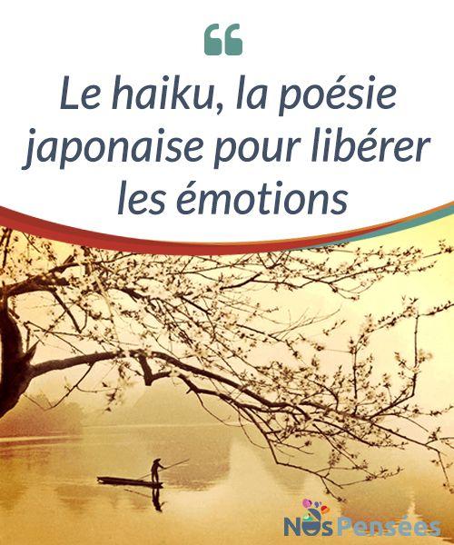 Le haiku, la poésie japonaise pour libérer les émotions Le ...