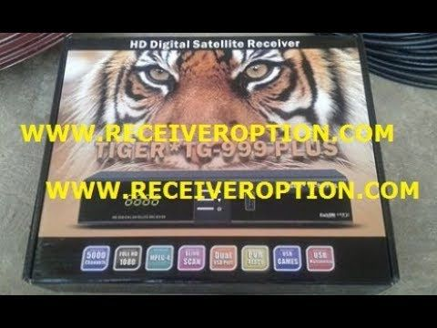 TIGER TG 999 PLUS HD RECEIVER AUTO ROLL POWERVU KEY NEW SOFTWARE
