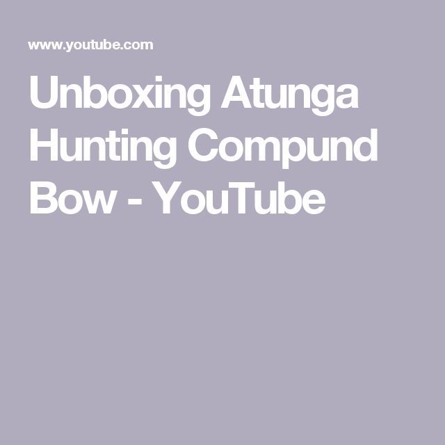 Unboxing Atunga Hunting Compund Bow - YouTube