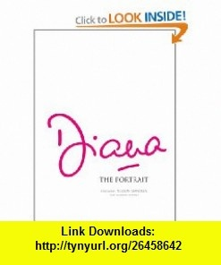 Diana The Portrait (9780740747137) Rosalind Coward, Nelson Mandela , ISBN-10: 0740747134  , ISBN-13: 978-0740747137 ,  , tutorials , pdf , ebook , torrent , downloads , rapidshare , filesonic , hotfile , megaupload , fileserve