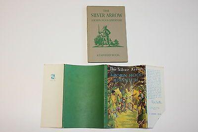 Vintage LADYBIRD SERIES 549 Book - ROBIN HOOD SILVER ARROW - 2/6 in Dustwrapper