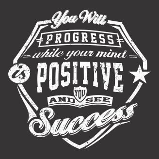 vector graphic you will progress while your mind positive and you see success for t - T Shirt Logo Design Ideas