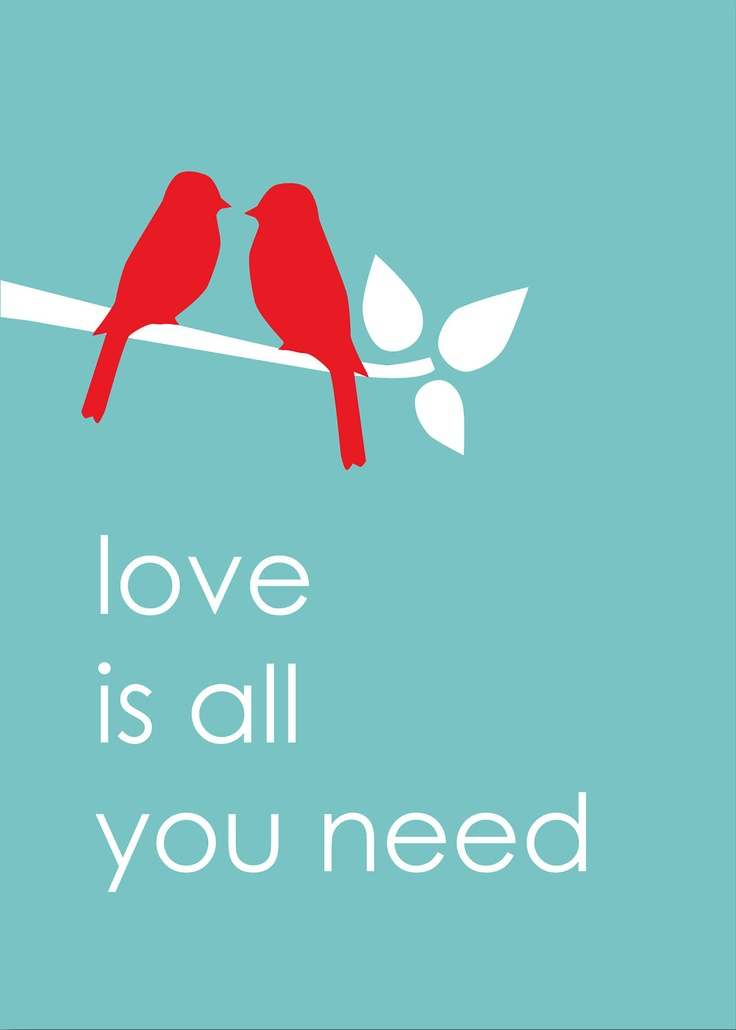 Love is All You Need -