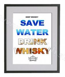 OBRAZ SAVE WATER DRINK WHISKY