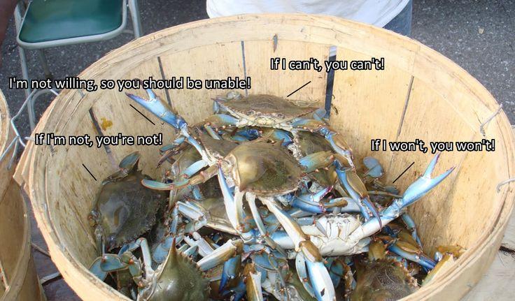 Crab mentality.