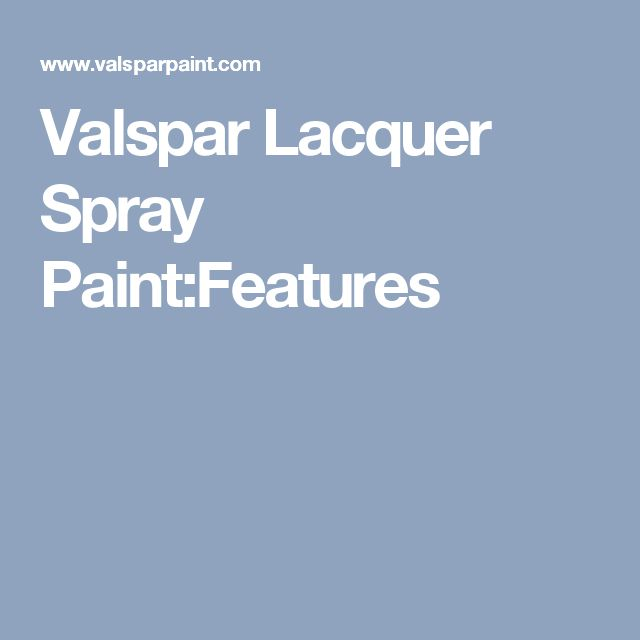 Valspar Lacquer Spray Paint:Features