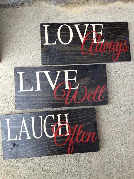 Love Always, Live Well, Laugh Often.