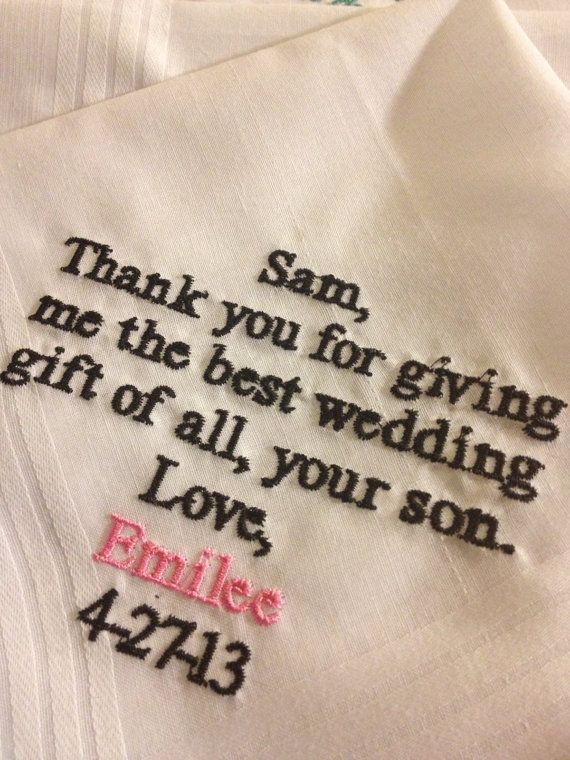 "Father of the groom  HandkerchiefCute note by BridalEmbroidery, $20.00 {then for the mother one that says "" thanks for raising your son to be the man of my dreams""}"