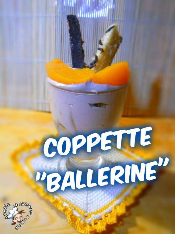 """Coppette """"ballerina"""" - Ricetta di Angela...passione cucina"""