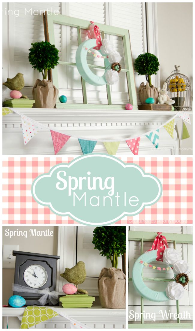 Pretty Spring Mantle. Love the Spring Wreath! http://www.craftaholicsanonymous.net/pretty-spring-mantle