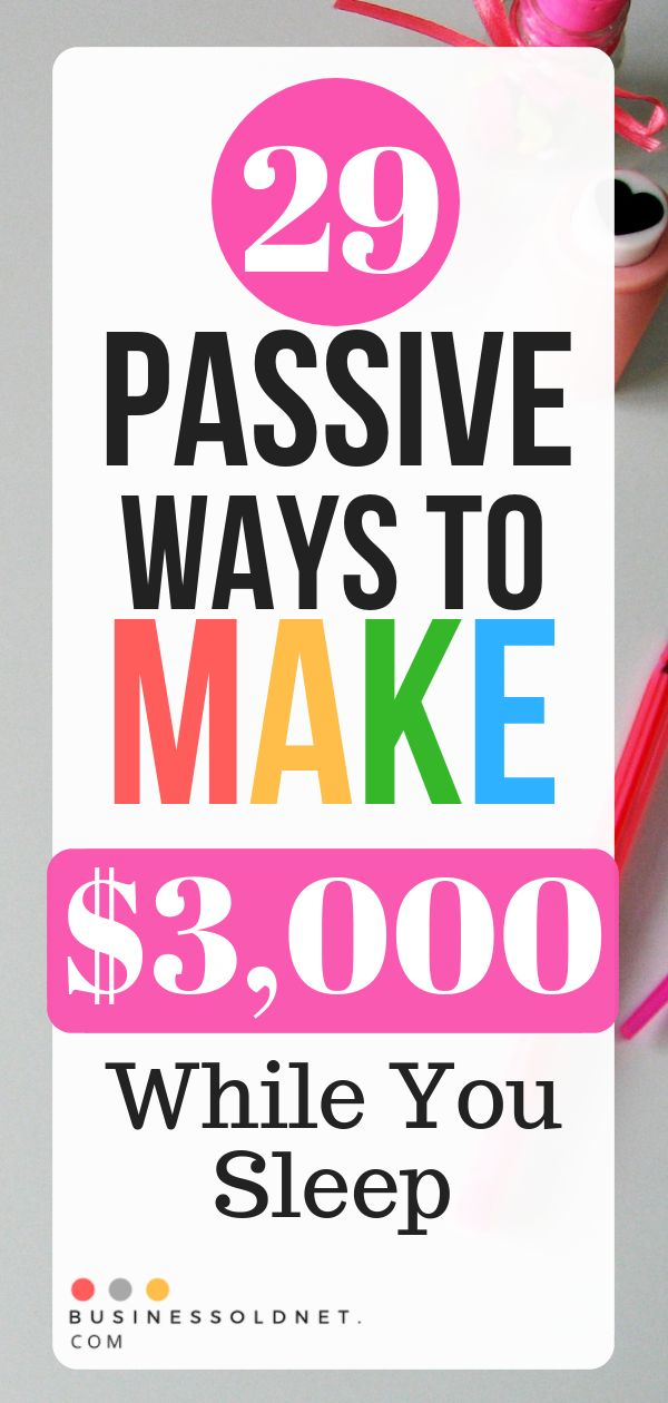29 Passive Ways To Make $3,000 While You Sleep