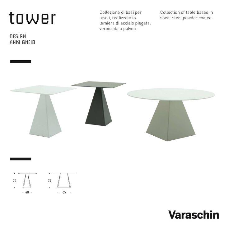 tower DESIGN ANKI GNEIB  Collezione di basi per tavoli, realizzata in lamiera di acciaio piegata, verniciata a polveri. Collection of table bases in tower sheet steel powder coated.