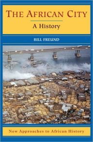 The African City A History Edition 1 By Bill Freund Download
