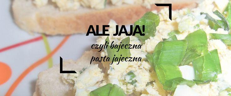 ALE JAJA! - czyli bajeczna pasta jajeczna - MARA TIME - ArchLife