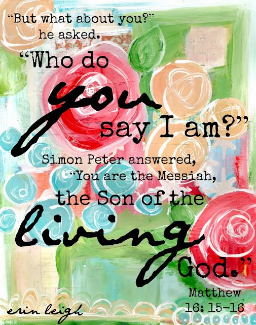 Art by Erin Leigh: Pick Your Portion: Free Printable Bible Verse Art. Matthew 16. Who do you say I am?