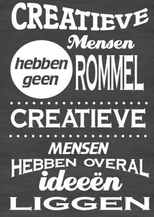 Tekstbord creatieve mensen hebben geen rommel creatieve mensen hebben overal ideeën liggen.  Chalkboard Typography by VanEtje