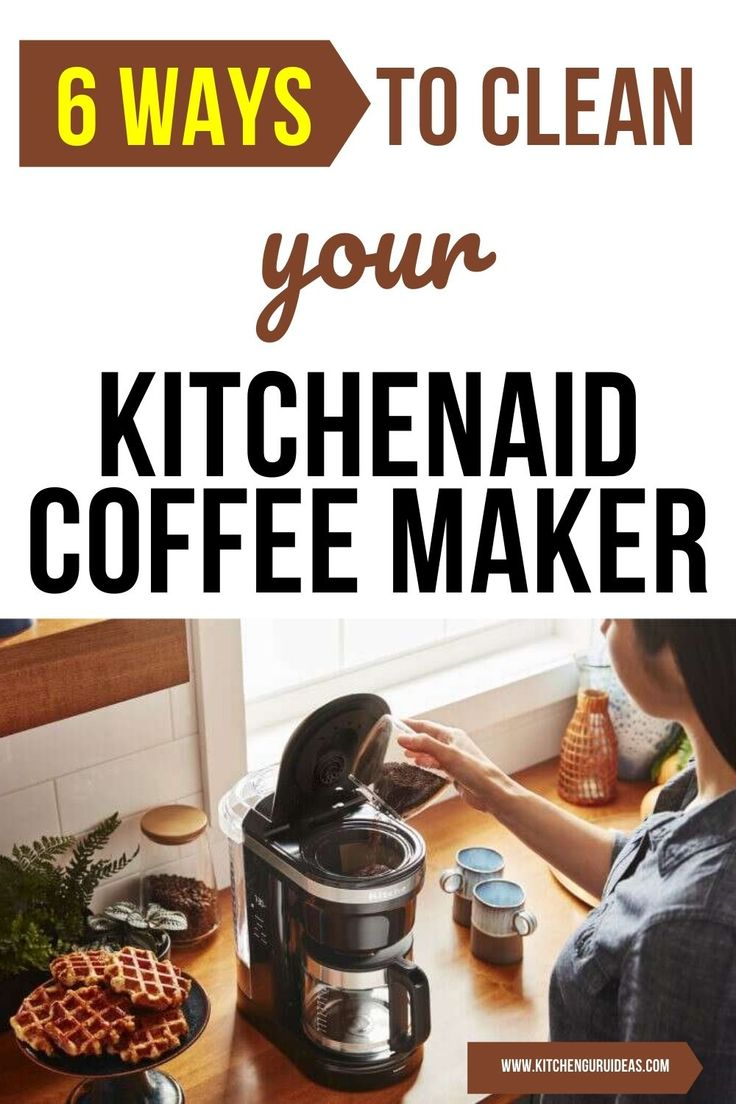 How to clean your kitchenaid coffee maker in 6 ways in