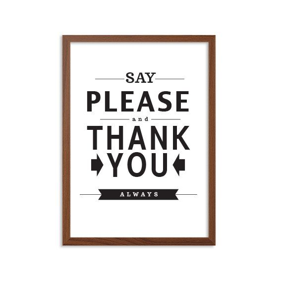Manners  Say Please and Thank You Always Poster  by SealTypo, $5.00
