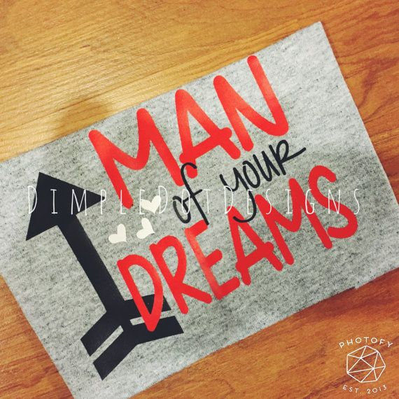 Man of Your Dreams Valentine Shirt  - Funny Valentine Shirt - Toddler Boy Valentine Shirt