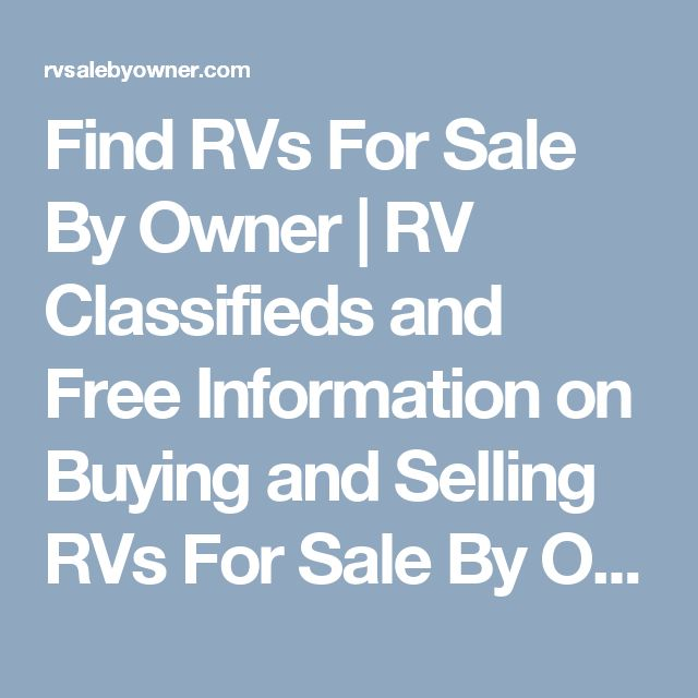 Find RVs For Sale By Owner   RV Classifieds and Free Information on Buying and Selling RVs For Sale By Owner