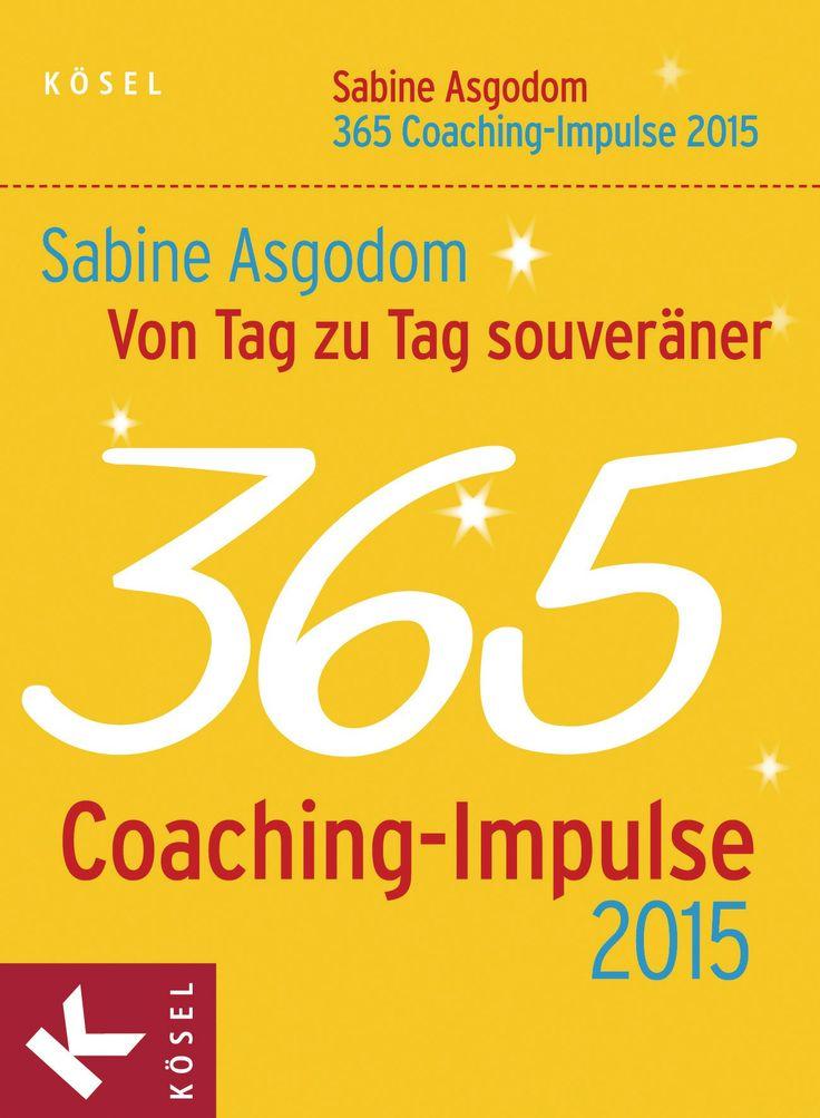 Von Tag zu Tag souveräner 2015 - 365 Coaching-Impulse durchgehend zweifarbig von Sabine Asgodom