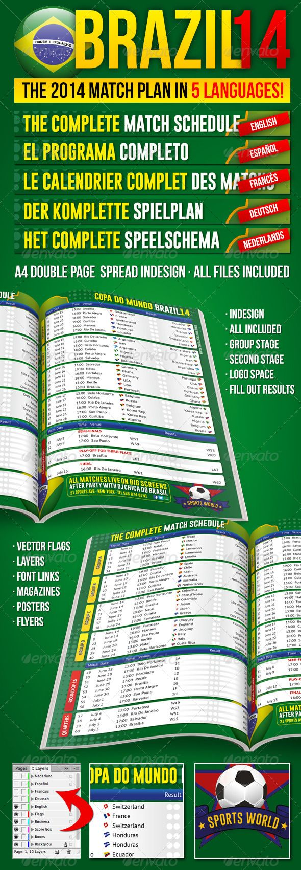 Brazil14 Match Schedule in 5 languages by Montevino Get the FIFA Worldcup Brazil 2014 Soccer Match Plan, now in 5 languages prepared for you in an InDesign document. With one single