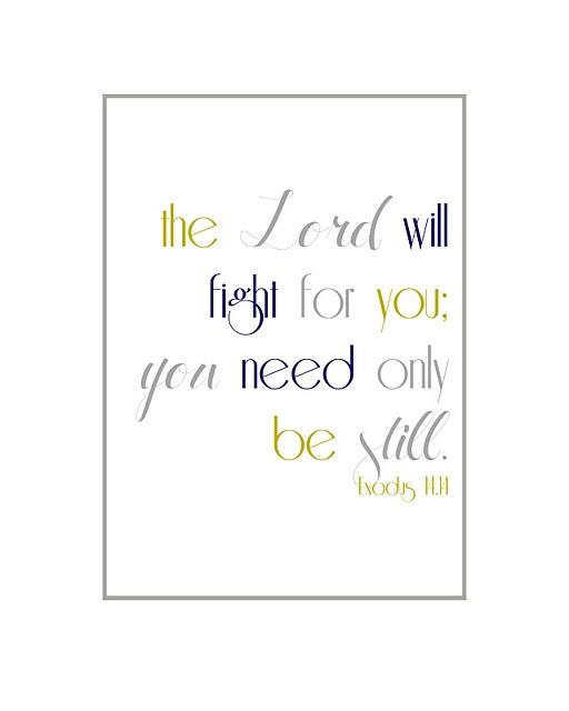 """The Lord will fight for you; you need only be still."" -Exodus 14.14    Available in five color schemes for free download via MD School Mrs.: Color Schemes, Bible Inspiration, Be Still, Exodus 14 14, Exodus 1414, Digi Freebies, God Grace, Free Downloads, Md Schools"