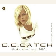C.C. Catch - Shake Your Head 2003 (2003); Download for $0.6!