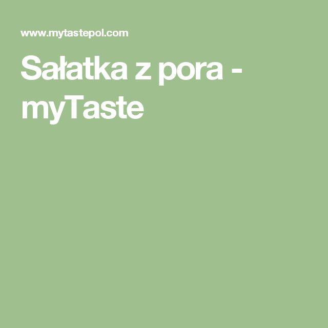 Sałatka z pora - myTaste