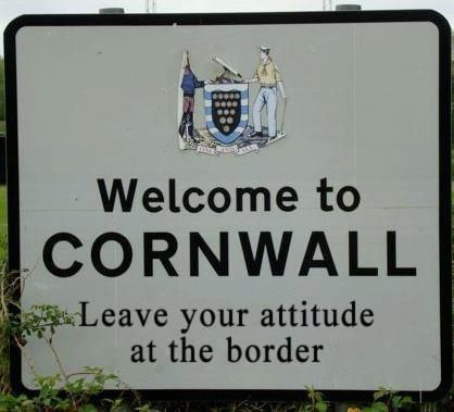 'WELCOME TO CORNWALL - Leave your attitude at the border'. ✫ღ⊰n