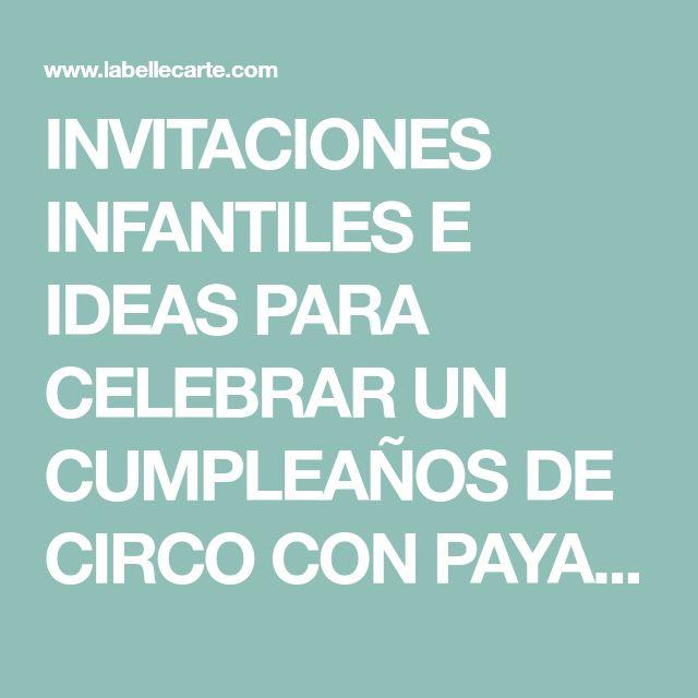 INVITACIONES INFANTILES E IDEAS PARA CELEBRAR UN CUMPLEAÑOS DE CIRCO CON PAYASOS | La Belle Blog