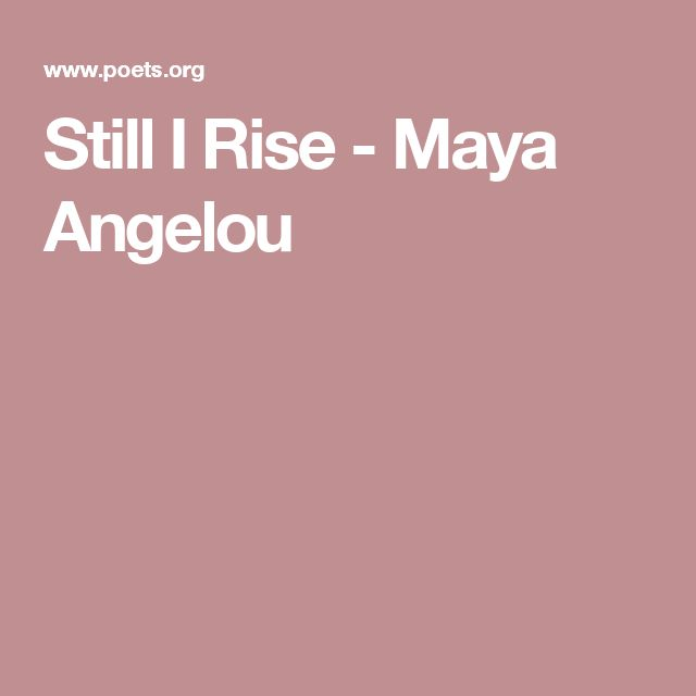 an analysis of maya angelou a very triumphant woman Still i rise - analysis 639 words aug 18th, 2014 3 pages still i rise by maya angelou is a very moving ballad poem, and has a positive and strong tone throughout it.