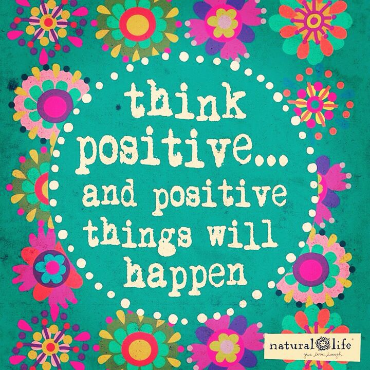 Always stay positive