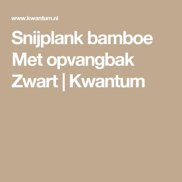Snijplank bamboe Met opvangbak Zwart | Kwantum