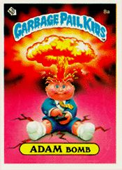 Garbage Pail Kids  We collected these...some of the names they came up with were hilarious!