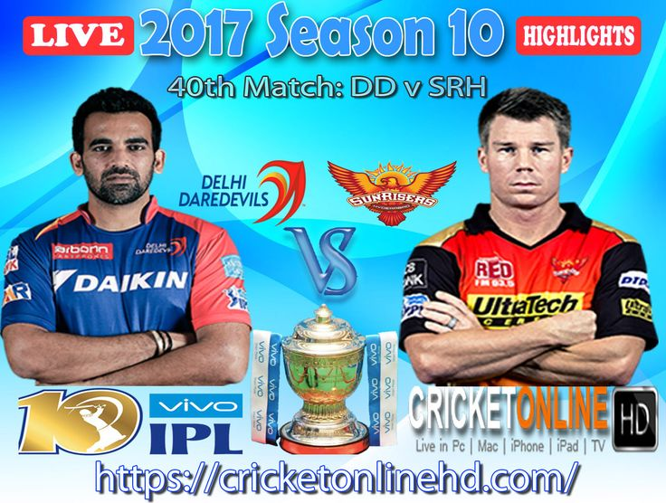 #IPL2017 40th Match: Delhi Daredevils v Sunrisers Hyderabad Watch It #LIVE Or Full #REPLAY In #HD at https://cricketonlinehd.com #IPL10 #VivoIPL #DDvsSRH Comment Who Will Win #DD #SRH Cricket Online HD