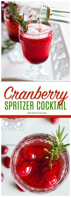 Looking for Thanksgiving or Christmas cocktail recipe ideas? This Cranberry Spritzer Cocktail drink is so simple and delicious, and will help make the holidays even more magical for your party guests. Click here for the recipe. Hot Beauty Health #cocktailrecipe  #cranberryspritzer #cranberry