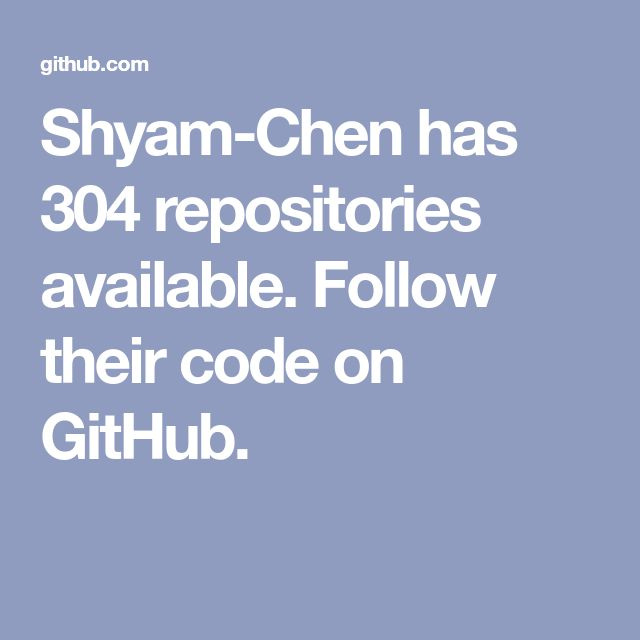 ShyamChen has 304 repositories available. Follow their