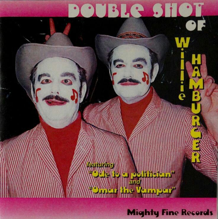 Double Shot of Willie Hamburger. One is scary enough, thanks.