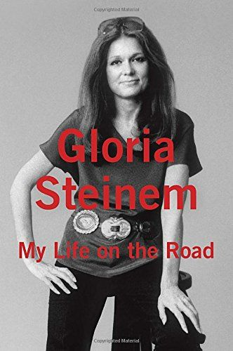 My Life on the Road: Gloria Steinem.  I LOVE her and I loved reading this book.  One of my favorites from this year!:
