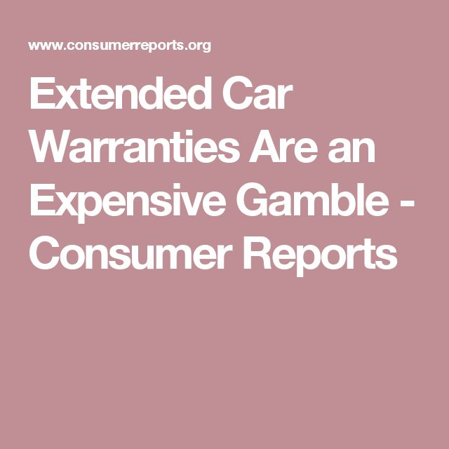 Extended Car Warranties Are an Expensive Gamble - Consumer Reports