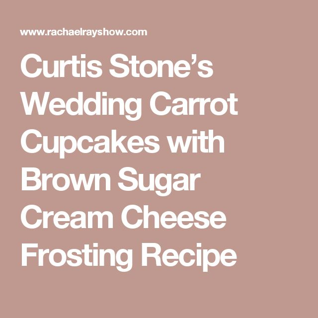 Curtis Stone's Wedding Carrot Cupcakes with Brown Sugar Cream Cheese Frosting Recipe