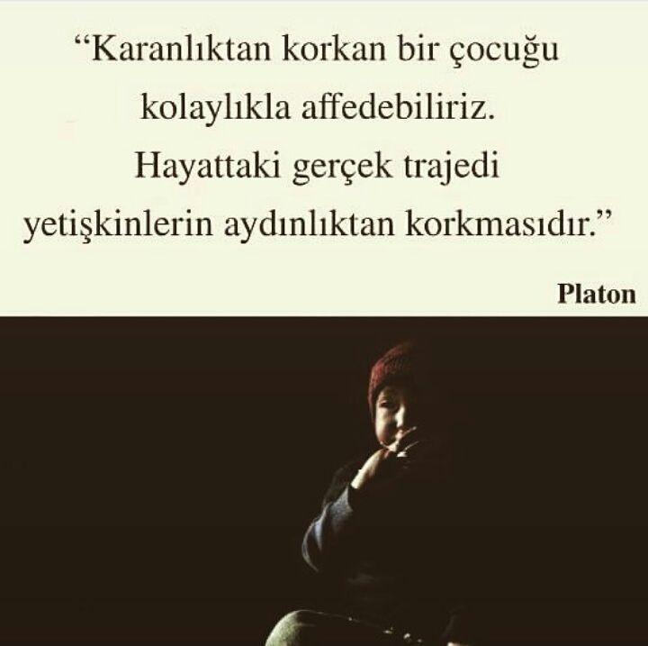 Karanlıktan korkan bir çocuğu kolaylıkla affedebiliriz.  Hayattaki gerçek trajedi yetişkinlerin aydınlıktan korkmasıdır.   - Platon  #sözler #anlamlısözler #güzelsözler #manalısözler #özlüsözler #alıntı #alıntılar #alıntıdır #alıntısözler