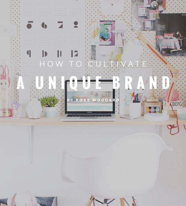 How To Cultivate a Unique Brand
