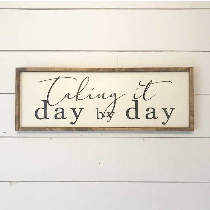 Taking it Day by Day Wood Sign