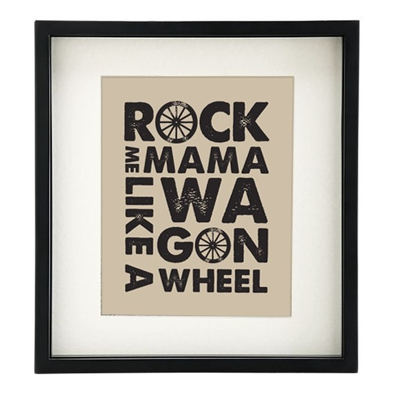 Love this: Wagon Wheels, Best Songs, Colleges, Posters Prints, Crafty, Songs Lyrics, Mama Rocks, Art Prints, House